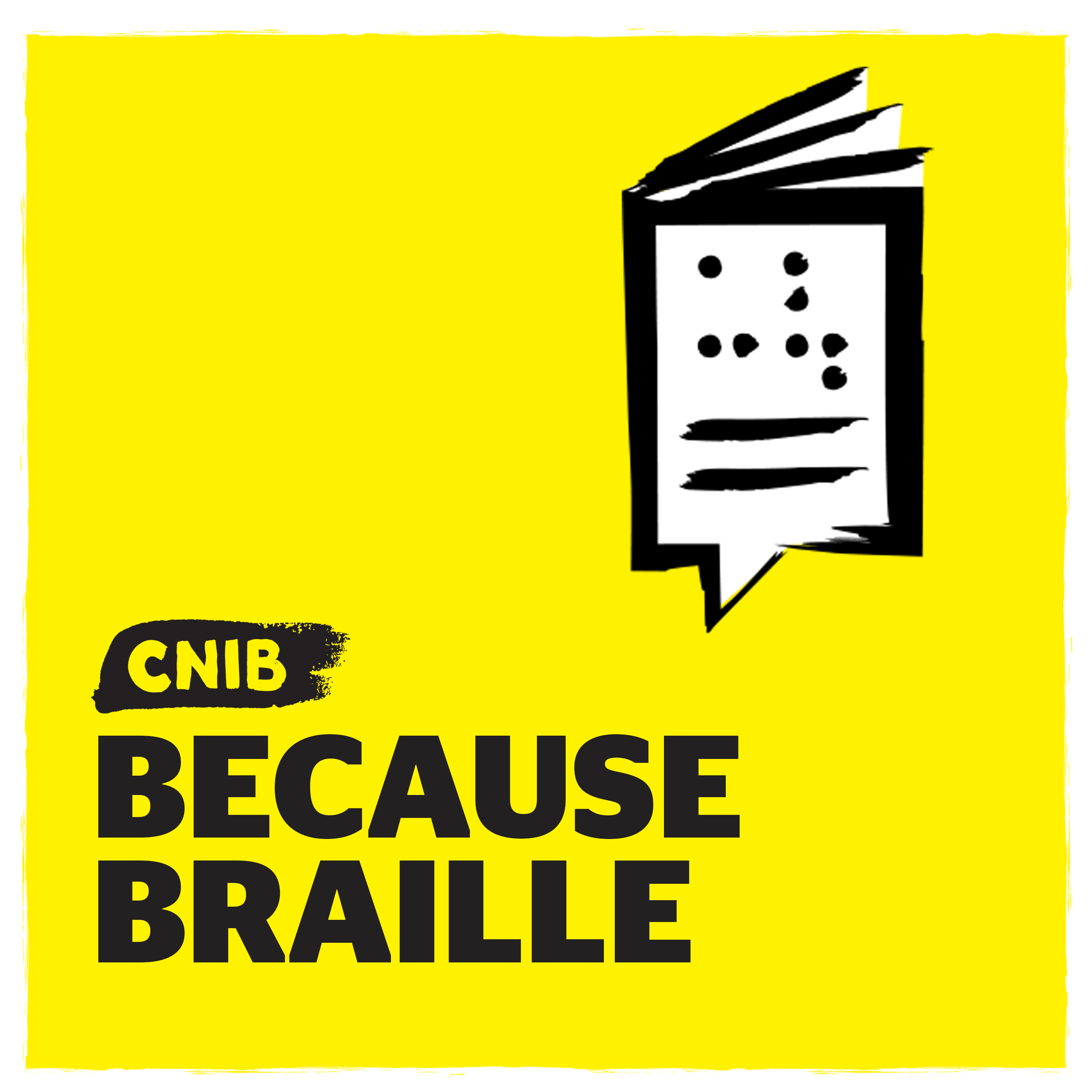 CNIB Because Braille logo. An illustration of a braille book with a speech bubble icon on yellow.